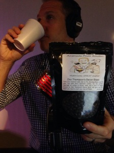 "Doc enjoys American Pride Roasters' ""Doc Thompson's Bacon Blast"" Coffee!!!"